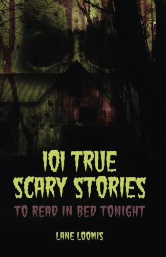 101 True Scary Stories to Read in Bed Tonight product image