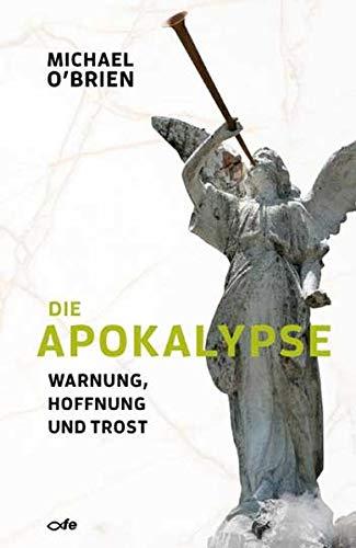 Die Apokalypse: Warnung, Hoffnung und Trost