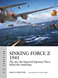 Sinking Force Z 1941: The day the Imperial Japanese Navy killed the battleship (Air Campaign)...