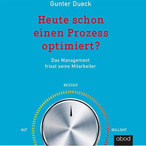 Heute schon einen Prozess optimiert? audiobook cover art