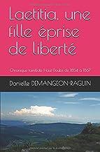 Laetitia, une fille éprise de liberté: Chronique familiale Haut-Doubs de 1854 à 1867 (Les filles du Haut-Doubs) (French Edition)