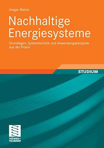 Nachhaltige Energiesysteme: Grundlagen, Systemtechnik und...