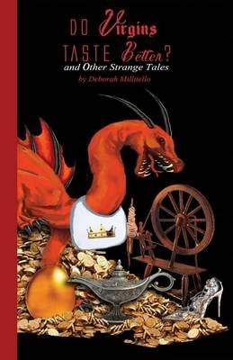 [Do Virgins Taste Better? and Other Strange Tales] (By (author)  Deborah Millitello) [published: September, 2015]