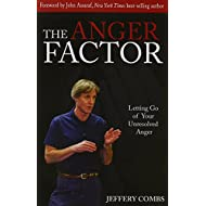 The Anger Factor: Letting Go of Your Unresolved Anger