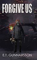 Forgive Us: A Post Apocalyptic Survival Thriller (Odemark)