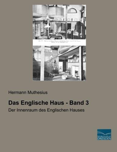 Das Englische Haus - Band 3: Der Innenraum des Englischen Hauses