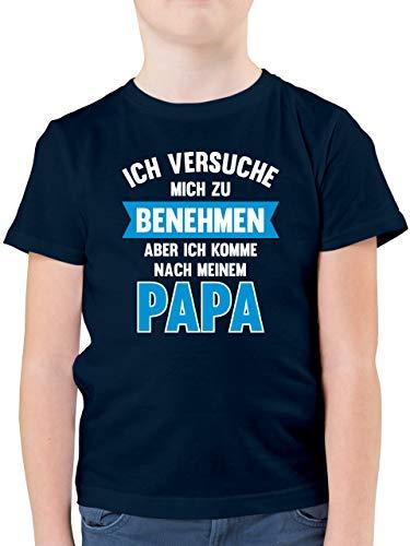 Sprüche Kind - Ich versuche Mich zu benehmen Aber ich komme nach Meinem Papa - 128 (7/8 Jahre) - Dunkelblau - Einschulung Jungen - F130K - Kinder Tshirts und T-Shirt für Jungen
