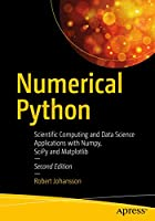 Numerical Python: Scientific Computing and Data Science Applications with Numpy, SciPy and Matplotlib