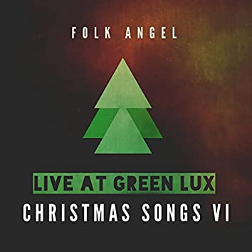Live at Green Lux - Christmas Songs, Vol. 6