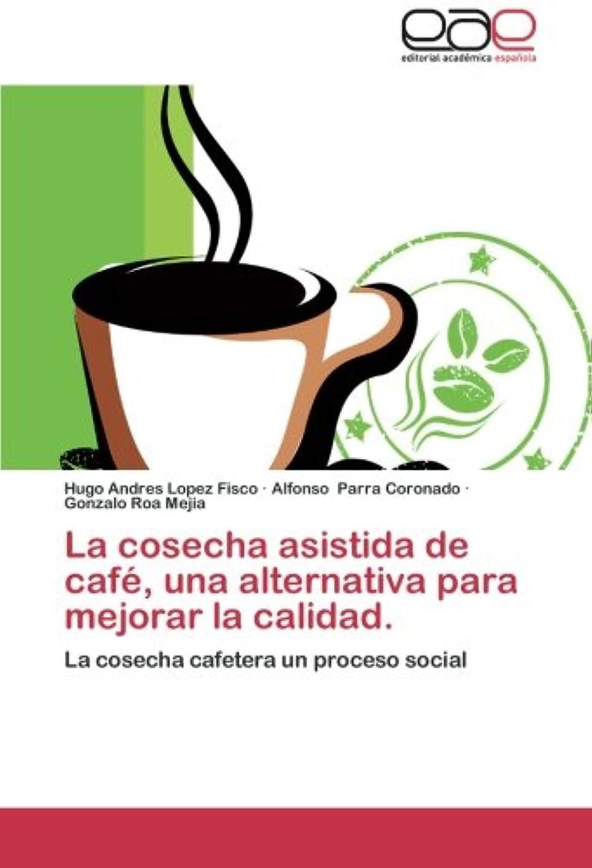 ワーディアンケース雨の敬意を表してLa Cosecha Asistida de Cafe, Una Alternativa Para Mejorar La Calidad.