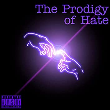 The Prodigy of Hate
