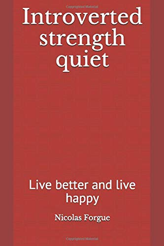 Introverted strength quiet: Live better and live happy