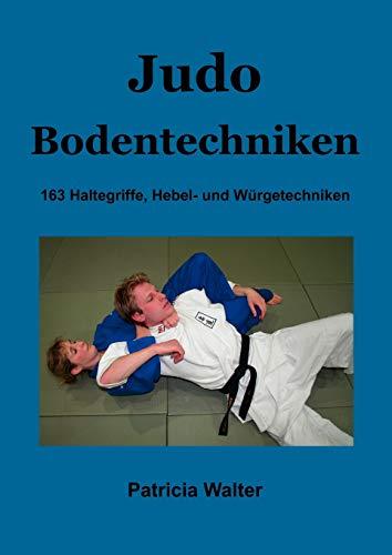 Judo Bodentechniken: 163 Haltegriffe, Hebel- und Würgetechniken