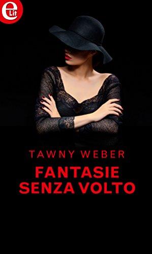 Fantasie senza volto (eLit) (L'abito sexy Vol. 1) (Italian Edition)