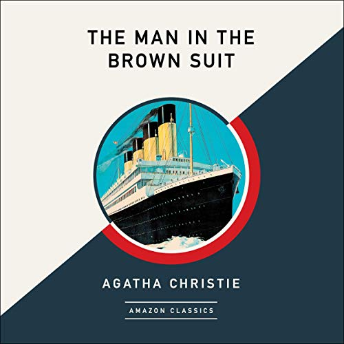 The Man in the Brown Suit (AmazonClassics Edition) audiobook cover art