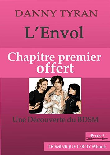 Couverture du livre L'Envol, Chapitre premier offert: Une découverte du BDSM