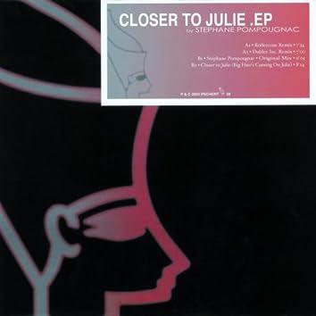Closer To Julie