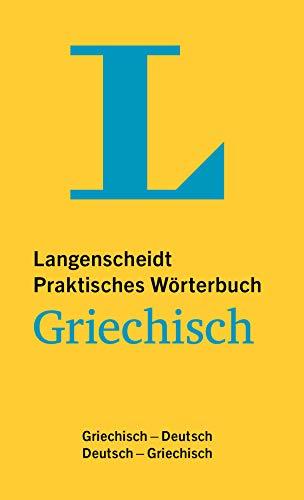 Langenscheidt Praktisches Wörterbuch Griechisch: Griechisch-Deutsch / Deutsch-Griechisch