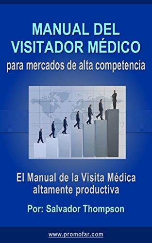 MANUAL DEL VISITADOR MÉDICO PARA MERCADOS DE ALTA COMPETENCIA