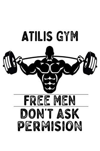 atilis gym , Free men don't ask permission notebook
