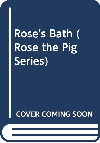 Rose's Bath (Rose the Pig Series)