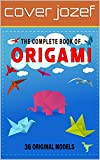 The Complete Book of Origami: Step-by-Step Instructions in Over 1000 Diagrams (English Edition)