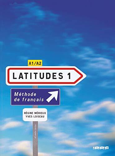 Latitudes 1 - Livre de l´eleve + Audio CD: Livre de l'eleve 1 + CD-audio (2) (A1-A2): Vol. 1
