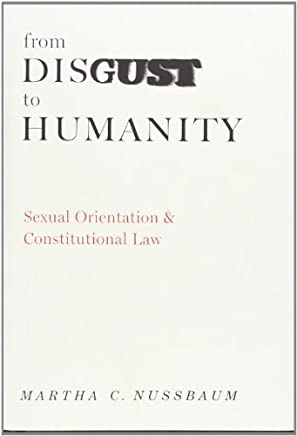 From Disgust to Humanity: Sexual Orientation and Constitutional Law (Inalienable Rights Series) by Martha C. Nussbaum(2010-02-18)