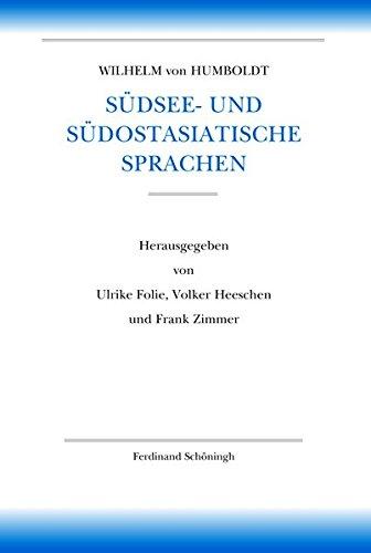"""Südsee- und südostasiatische Sprachen: Vorarbeiten zu """"Ueber die Kawi-Sprache auf der Insel Java"""" (Humboldt VI, Austronesische Sprachen)"""