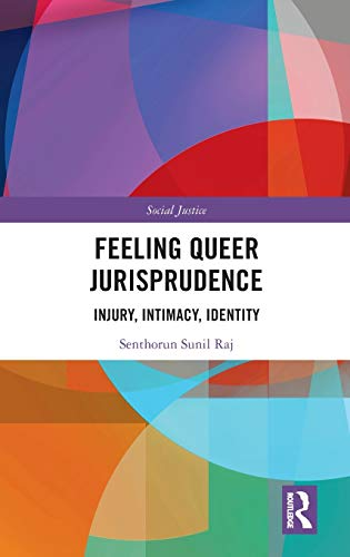 Compare Textbook Prices for Feeling Queer Jurisprudence: Injury, Intimacy, Identity Social Justice 1 Edition ISBN 9780815356509 by Raj, Senthorun Sunil
