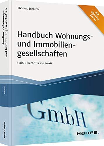 Handbuch Wohnungs- und Immobiliengesellschaften: GmbH-Recht für die Praxis (Haufe Fachbuch)
