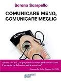 Comunicare meno, comunicare meglio. #meme. Con un'intervista a Ferruccio de Bortoli