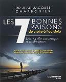 Les 7 bonnes raisons de croire à l'au-delà - Le livre à offrir aux sceptiques et aux détracteurs - TREDANIEL - 20/01/2012