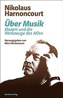 Ueber Musik: Mozart und die Werkzeuge des Affen