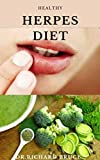 HEALTHY HERPES DIET: Nutritional Guide On Getting Rid Of Herpes Includes Meal Plan , Food List And Getting Started On The Diet