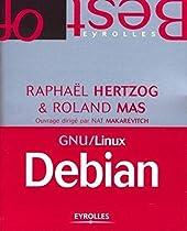 GNU/LINUX DEBIAN - Administration GNU/Linux de Raphaël Hertzog