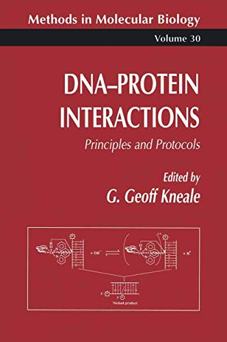 DNA-Protein Interactions: Principles and Protocols (Methods in Molecular Biology)