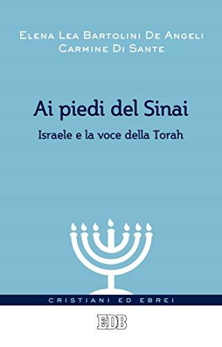 Ai piedi del Sinai: Israele e la voce della Torah