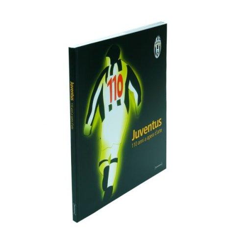 Juventus. Centodieci anni a opera d'arte. Catalogo della mostra (Torino, 26 ottobre-2 dicembre 2007). Ediz. illustrata