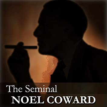The Seminal Noel Coward