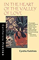 In the Heart of the Valley of Love (California Fiction)