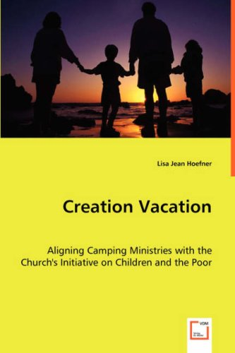 Creation Vacation: Aligning Camping Ministries with the Church's Initiative on Children and the Poor