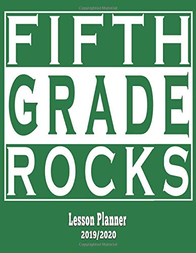 Fifth Grade Rocks Lesson Planner 2019/2020: Yearly Teacher Planner for 5th Grade