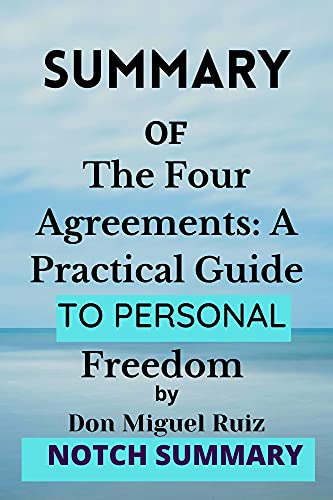SUMMARY OF The Four Agreements: A Practical Guide to Personal Freedom (English Edition)