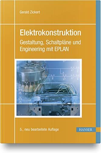 Elektrokonstruktion: Gestaltung, Schaltpläne und Engineering mit EPLAN