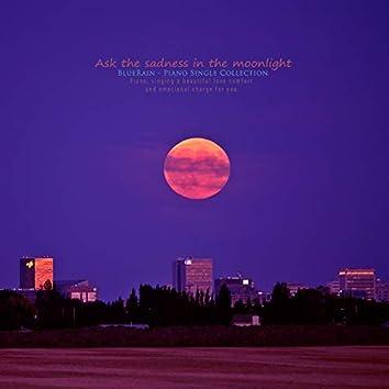 I am sad in the moonlight