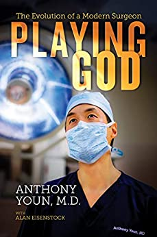 Playing God: The Evolution of a Modern Surgeon by [Anthony  Youn]