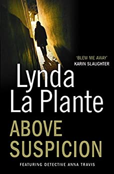 Above Suspicion by [Lynda La Plante]