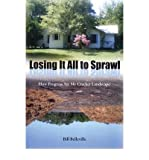 Losing it All to Sprawl: How Progress Ate My Cracker Landscape (Florida History and Culture (Hardcover)) (Hardback) - Common