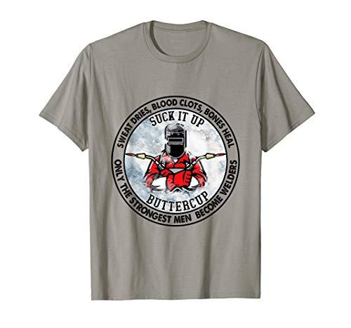 Only The Strongest Men Become Welders - Amazing Welder T-Shirt